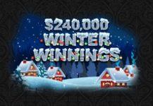 $240,000 Winter Winnings
