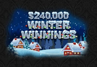 $240,000 Winter Winnings